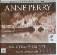 No Graves As Yet written by Anne Perry performed by Cornelius Garrett on CD (Unabridged)